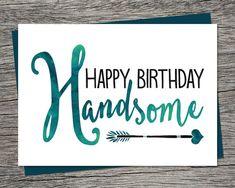 Birthday Card Happy Birthday Handsome by RiverRainDesigns