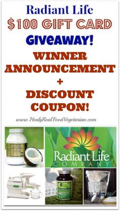 Radiant Life $100 Giftcard Giveaway Winner + Discount Coupon! - Healy Real Food Vegetarian  #realfood #organic