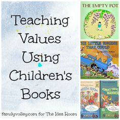 Teaching Values Through Children's Books - The Idea Room - includes a list of books.