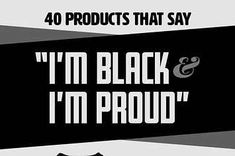 "40 Magnificent Products That Scream ""I'm Black And I'm Proud"""