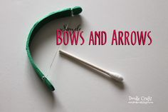 Popsicle Stick Bows and Cotton Swab Arrows!
