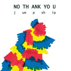 Philadelphia indie rock outfit No Thank You streams its upcoming new album 'Jump Ship' ahead of release. You also jump please.