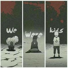 We were kids, text, sad, crying, Gaara, Sasuke, Naruto, young, childhood; Naruto