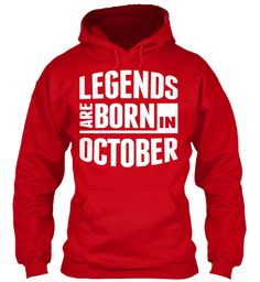 Legends Are Born In October Red Sweatshirt Front