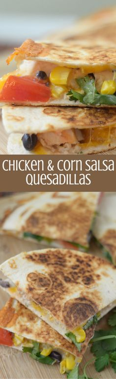 Chicken and Corn Salsa Quesadillas - Mommy Hates Cooking Old Chicken Recipe, New Chicken Recipes, Mexican Food Recipes, Easy To Make Dinners, Cheap Dinners, Easy Meals, Great Recipes, Dinner Recipes, Favorite Recipes