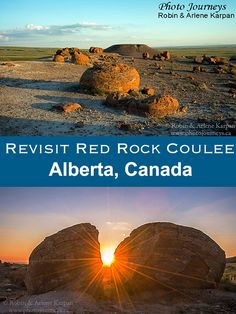 Red Rock Coulee south-west of Medicine Hat Alberta has some of the largest concretions in the world. They are easy to visit - we tell you how. Places To Travel, Places To See, Travel Destinations, Alberta Travel, Canadian Travel, Canadian Rockies, Visit Canada, Canada Eh, Travel Photography