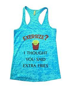Womens Burnout Tank Top Exersize I Thought You said Extra Fries Funny Workout Running Shirt (Small, Tahiti Blue) Funny Threadz http://www.amazon.com/dp/B00TWPN0TC/ref=cm_sw_r_pi_dp_YfMtvb1HG99ZS