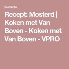Recept: Mosterd | Koken met Van Boven - Koken met Van Boven - VPRO