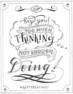 """""""hey you, too much thinking, not enough doing!!"""" - torrie asai by Torrie Asai - Skillshare"""