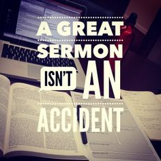 """A great sermon isn't an accident."" - How To Prepare A Sermon Well - Step-by-Step http://growchurch.net/how-to-prepare-a-sermon-well-a-step-by-step-guide"