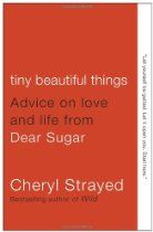 Tiny Beautiful Things: Advice on Love and Life from Dear Sugar Dear Sugar, Child Custody, Romantic Ideas, Beautiful Things, Thankful, Advice, Love, Books, Amor