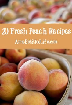 20 Fresh Peach Recipes; Savor sweet, juicy peaches this summer these exceptional peach recipes. From cobblers to jams, butters and drinks, these 20 fresh peach recipes are a welcome addition to any meal.  http://www.annsentitledlife.com/recipes/20-fresh-peach-recipes/