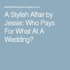 A Stylish Affair By Jessie Who Pays For What At Wedding