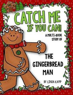 Catch Me If You Can! A complete unit with activities for comparing versions of The Gingerbread Man.  Includes literacy centers, reading strategies, math integration, writing activities and crafts.  Also includes a lesson plan and gingerbread house folder to help keep your kiddos organized during the unit! #TPT