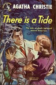 There Is a Tide by Agatha Christie Pocket Books #617, 1949; bought 5/27/15