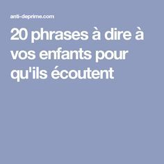 ♡ LINE BOTWIN ♡ 20 phrases à dire aux enfants pour qu'ils écoutent Montessori Education, Kids Education, Kids And Parenting, Parenting Hacks, Education Positive, Positive Attitude, Zen Attitude, Positive Behavior, Adolescence