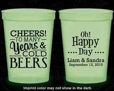 Cheers to many years and cold beers, Imprinted Glow Cups, Oh Happy Day, Cheers Wedding, Glow in the Dark (574)