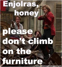 """HAHA! I shouldn't laugh at this, but it gave me an image of little boy Enjolras climbing all over expensive furniture, yelling, """"Vive la France!"""" and his mother pleading with him to stop."""