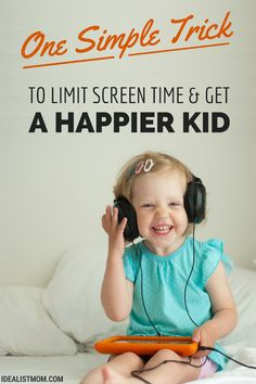 A Simple Trick to Limit Screen Time - And Get a Happier Kid, Too <- I actually like these ideas. Going to implement them.