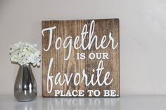 Hey, I found this really awesome Etsy listing at https://www.etsy.com/listing/234808264/together-is-our-favorite-place-to-be