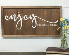 Enjoy The Little Things Wood Sign - Farmhouse Wood Sign Painted Wooden Signs, Diy Wood Signs, Rustic Wood Signs, Wall Signs, Diy Pallet Projects, Vinyl Projects, Vinyl Crafts, Wood Crafts, Diy Wall Art