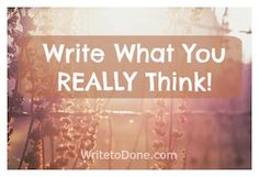 write what you really think