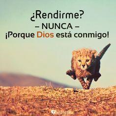 Imagen: ¿Rendirme? – NUNCA – ¡Porque Dios está conmigo! - Logos C.D.A - Expresando Palabra de Vida