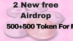 2 New free Airdrop 500+500 Token For Free     Don't Miss This Crypto Air...