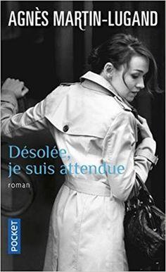 Amazon.fr - Désolée, je suis attendue - Agnès MARTIN-LUGAND - Livres