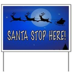 Santa Stop Here Christmas Yard Sign by puppybreath