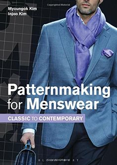 Patternmaking for Menswear: Classic to Contemporary Fairc...