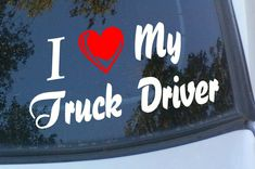 LIKE Progressive Truck Driving School: http://www.facebook.com/cdltruck #trucking #truck #driver   Vinyl Window Decal - I Love My Truck Driver on Etsy, $5.00