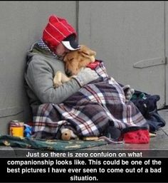 This is so beautiful, and so sad, and it so humanizes poverty and homelessness. i am so glad that these two souls have each other. I hope they have enough to eat. Sending lots of positive energy their way.
