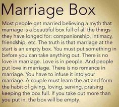 """The Marriage Box"" by Bible Says Ministries. Wonderful quote. Just flat-out great wisdom to live by and I hope I can grasp this concept one day."