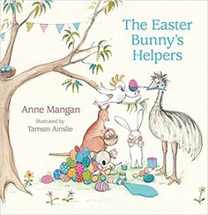 The Easter Bunny's Helpers: Anne Mangan, Tamsin Ainslie: 9780732295769: Amazon.com: Books