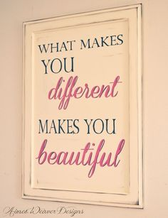 What makes you different, makes you beautiful quotes quote beautiful girl different girl quotes