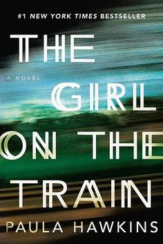 MYSTERY & THRILLER: The Girl on the Train, by Paula Hawkins | The Best Books Of 2015, According To Goodreads