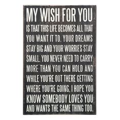 Wood Sign - My Wish For You Great Quotes, Quotes To Live By, Me Quotes, Inspirational Quotes, So Proud Of You Quotes, Qoutes, Cliche Quotes, Luck Quotes, Sister Quotes
