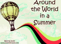 Around the World in A Summer ~ An educational expedition around the world for elementary-aged children. Includes arts & craft and fun writing activities.