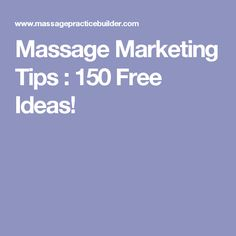 Massage Marketing Tips : 150 Free Ideas!