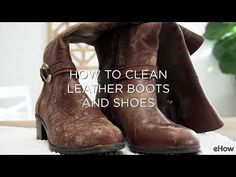 Cleaning and conditioning leather boots and shoes is easy to do with a couple of household ingredients.