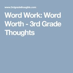 Word Work: Word Worth - 3rd Grade Thoughts
