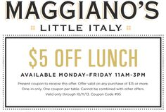 Pinned October 7th: Chop $5 off #lunch at Maggianos Little Italy #coupons via The Coupons App