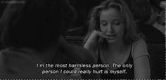 I'm the most harmless person. the only person i could really hurt is myself. Before Sunrise (1995) #Quote
