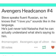 This headcanon is gold - Steve Rogers is fluent in Russian, but never let on to Natasha that he understands her