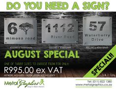 give us a call or drop us an email to take advantage of our signage specials! 0118221380 sales1@metalgraphics.co.za