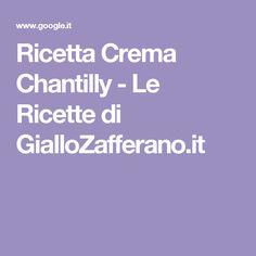 Ricetta Crema Chantilly - Le Ricette di GialloZafferano.it