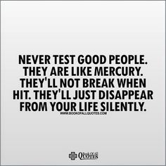 Book Of All Quotes: Never Test Good People