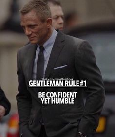 Gentleman Rule 1 - Be confident yet humble. There's a difference between confidence and cockiness. Gentleman Stil, Gentleman Rules, True Gentleman, Men Quotes, Wisdom Quotes, Life Quotes, Qoutes, Relationship Quotes, Best Motivational Quotes