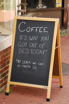 Coffee; the reason why  you got out of bed today! #quote #caffe #blackboard